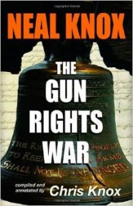 Neal Knox - The Gun Rights War